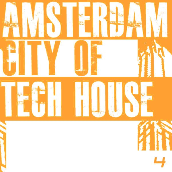 Amsterdam City Of Tech House 4