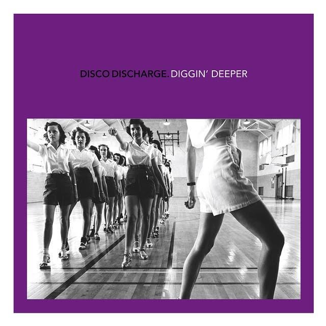Disco Discharge - Diggin' Deeper