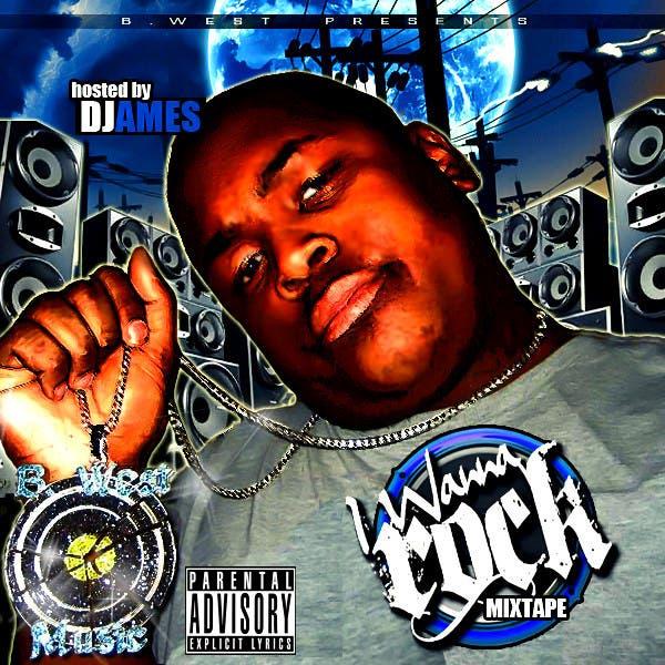 B. West Presents I Wanna Rock Mixtape (Hosted By DJ Ames)