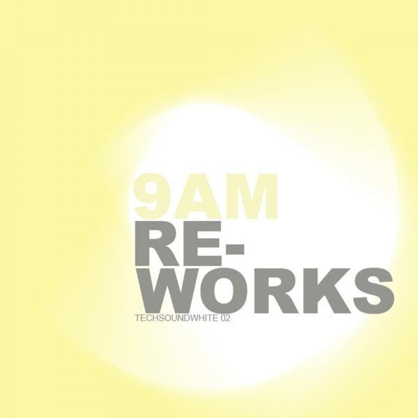 9 A.M. (Re-works)