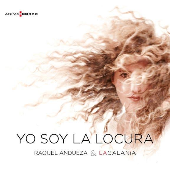 Raquel Andueza & La Galanía