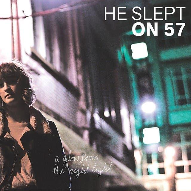 He Slept On 57