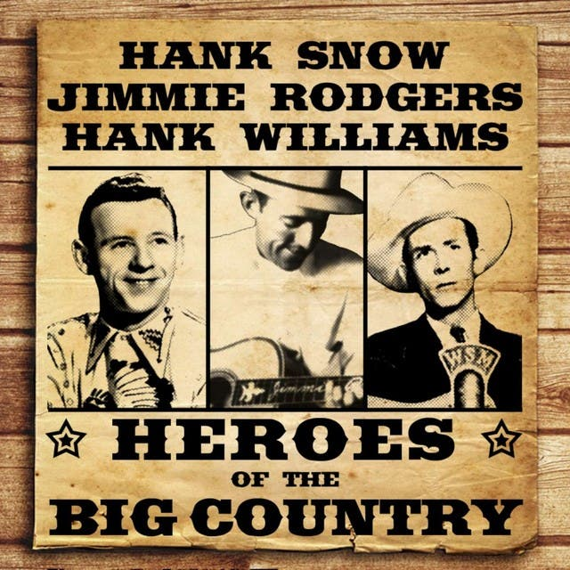 Heroes Of The Big Country - Snow, Rodgers, Williams