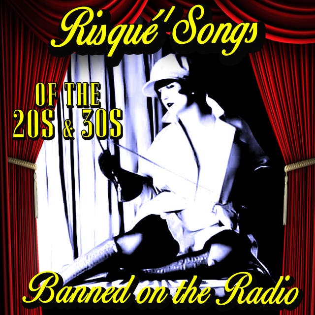 Risqué Songs Of The '20s & '30s - Banned On The Radio