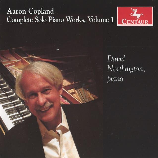 Copland: Complete Solo Piano Works, Vol. 1