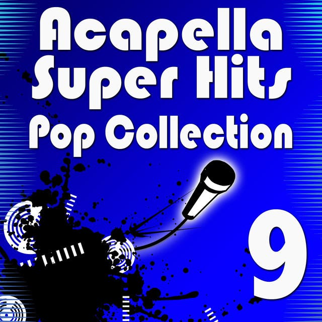 Acapella Super Hits - Pop Collection 9