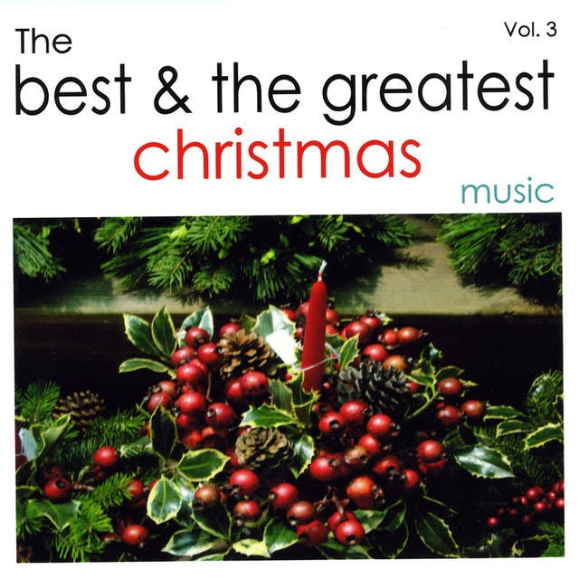 The Best And The Greatest Christmas Music - Vol.Three