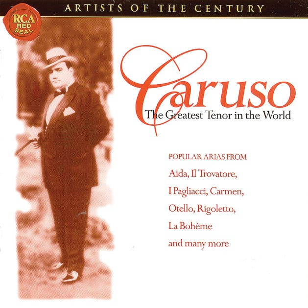 Artists Of The Century: Enrico Caruso