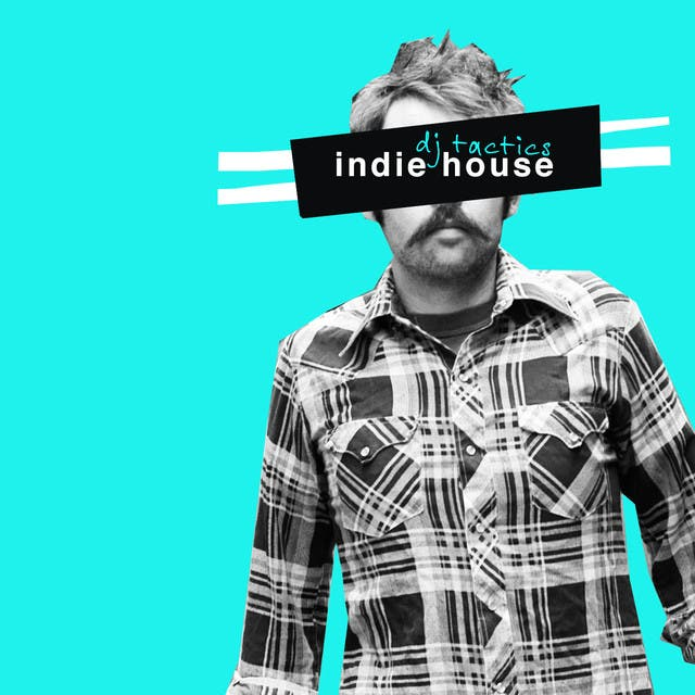 DJ Tactics: Indie House Vol 1