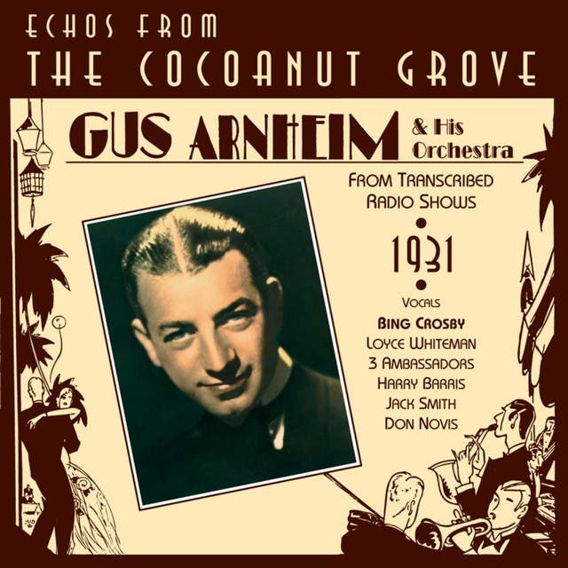 Gus Arnheim : Echoes From The Coconut Grove
