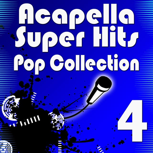Acapella Super Hits - Pop Collection 4