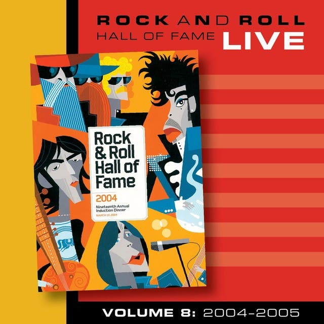 Rock And Roll Hall Of Fame Volume 8: 2004-2005