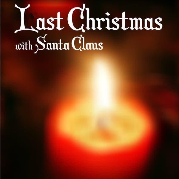 Last Christmas With Santa Claus