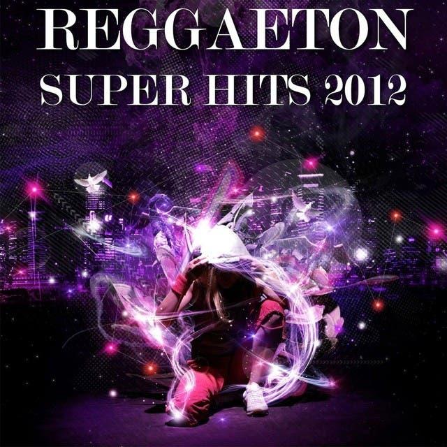 Reggaeton Super Hits 2012
