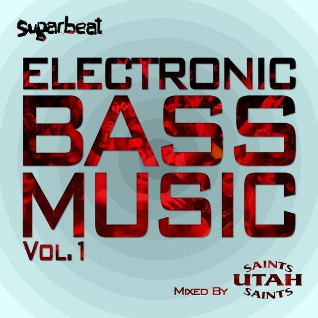 Electronic Bass Music Vol 1 - Utah Saints