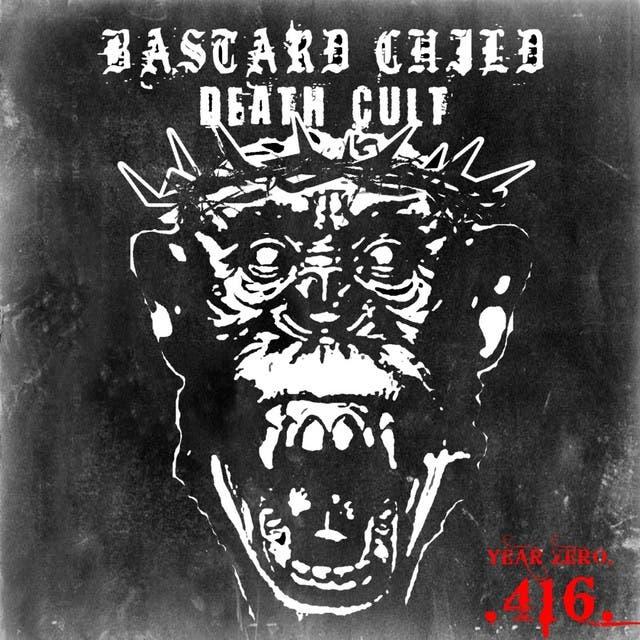 Bastard Child Death Cult
