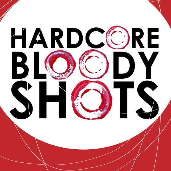 Hardcore Bloody Shots