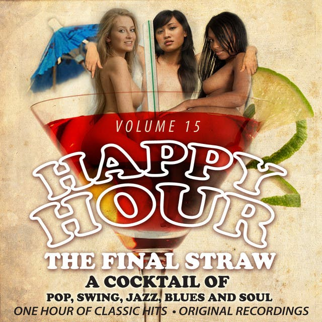 Happy Hour Vol. 15 - The Final Straw