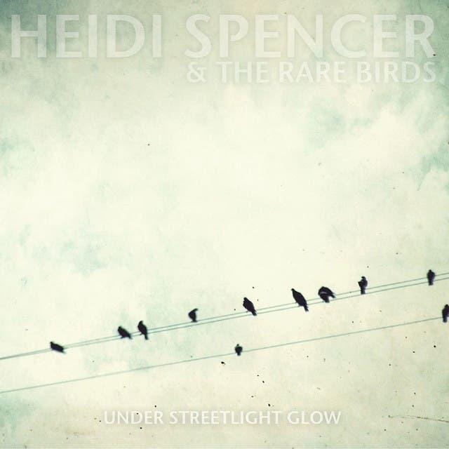 Heidi Spencer & The Rare Birds