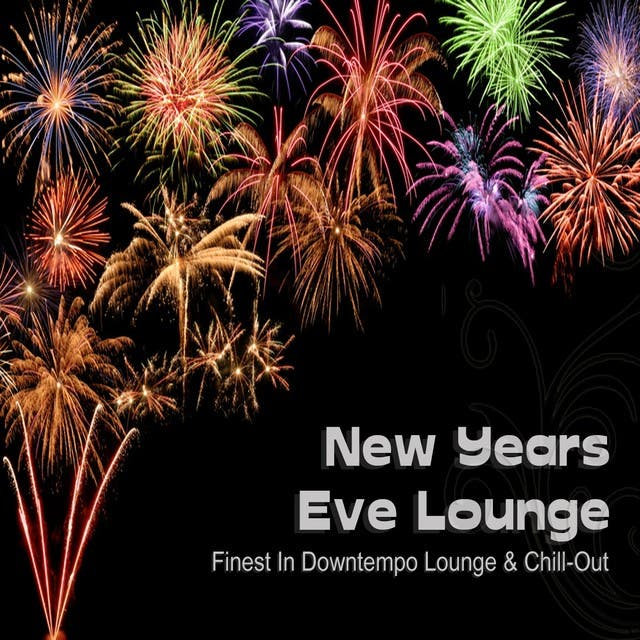 New Years Eve Lounge (Finest In Downtempo, Lounge & Chill-Out)