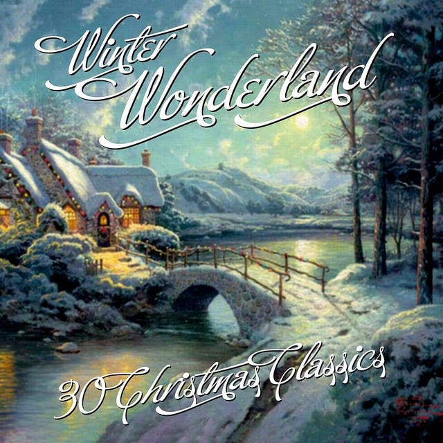 Winter Wonderland - 30 Christmas Classics