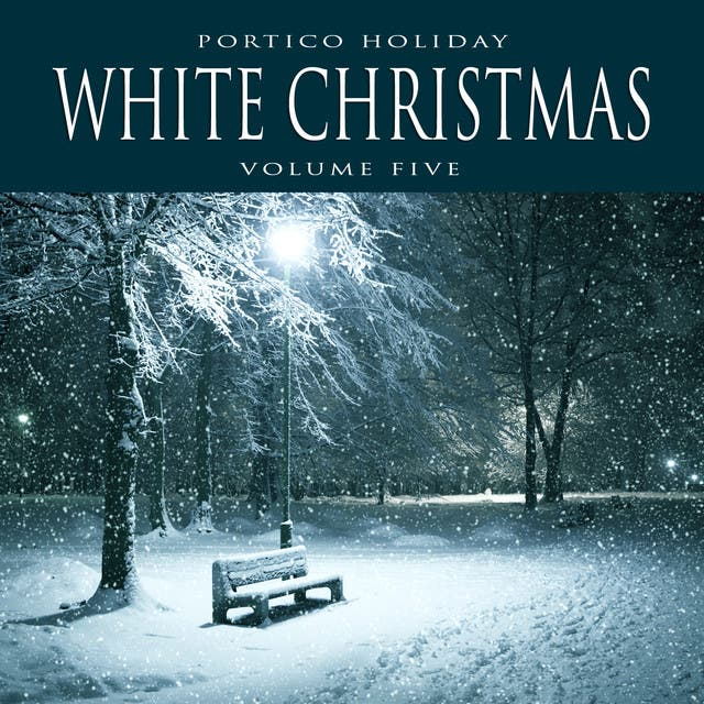 Portico Holiday: White Christmas, Vol. 5