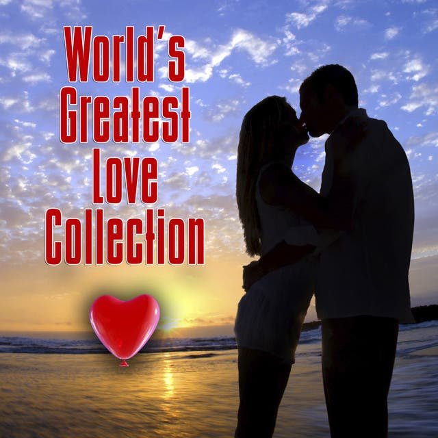 World's Greatest Love Collection (Re-Recorded / Remastered Versions)