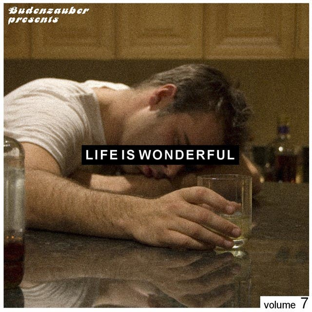 Budenzauber Pres. Life Is Wonderful Vol. 7 - Minimal Tech-House Edition