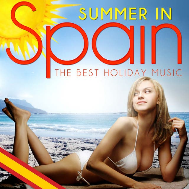 Summer In Spain. The Best Holiday Music