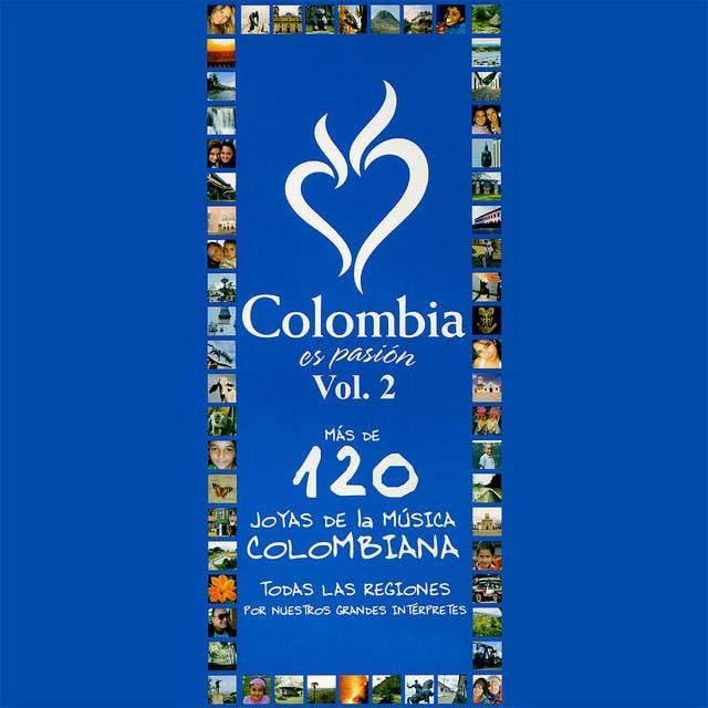 Colombia Es Amor... Joyas De La Música Colombiana Por Sus Grandes Intérpretes (Segunda Parte)