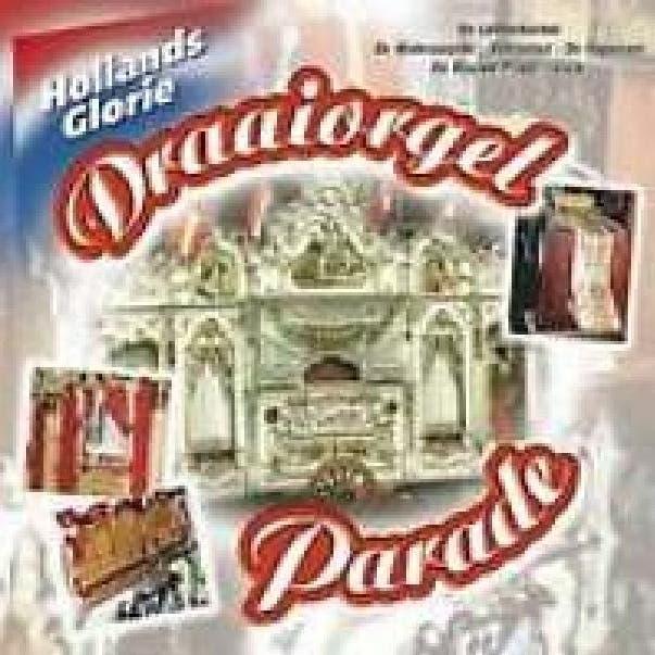 Hollands Glorie - Draaiorgel Parade
