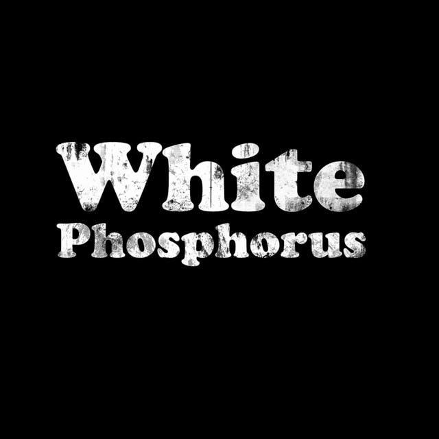 White Phosphorus
