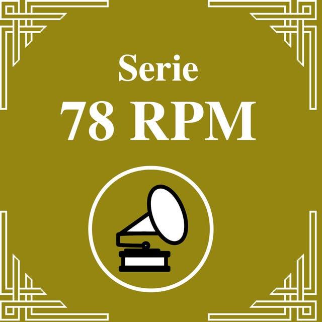 Serie 78 RPM: Orquestas De Antaño - Edgardo Donato
