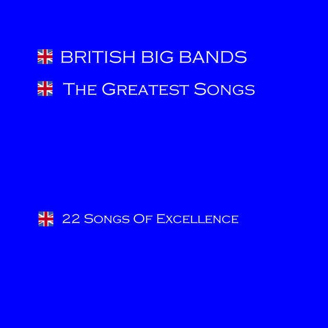 British Big Bands - The Greatest Songs