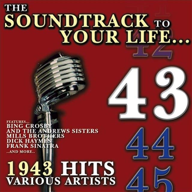 The Soundtrack To Your Life:1943 Hits