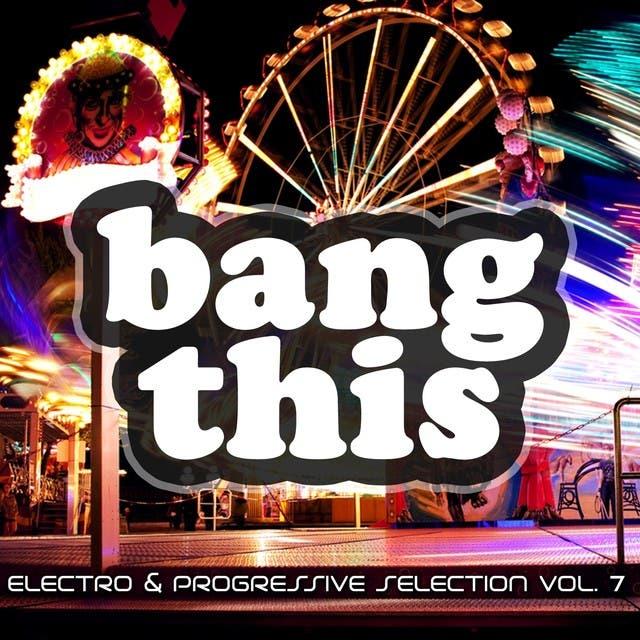Bang This! (Electro & Progressive Selection, Vol. 7)
