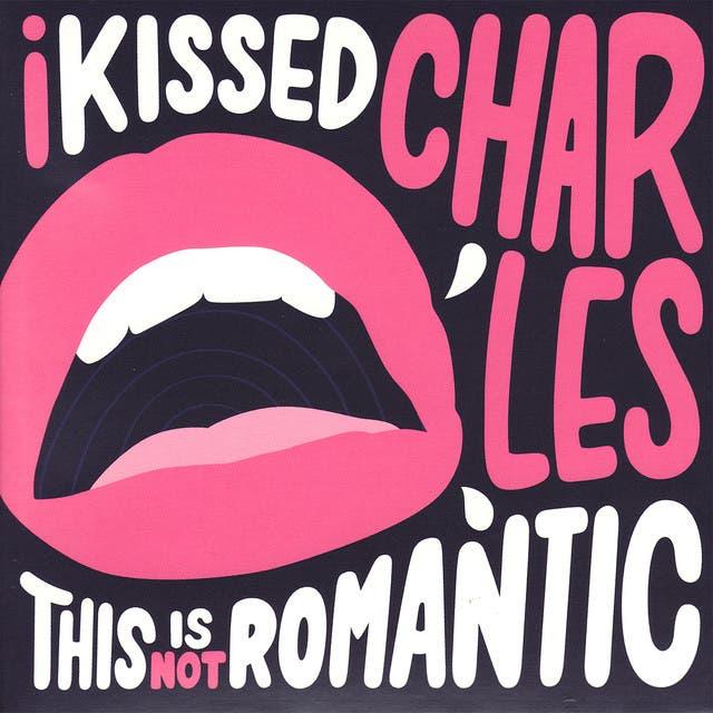 I Kissed Charles