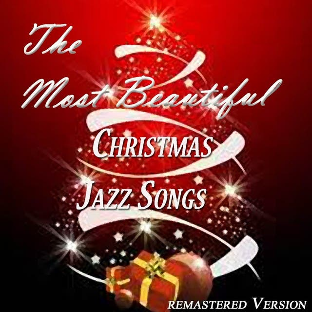 The Most Beautiful Christmas Jazz Songs (Remastered Version)