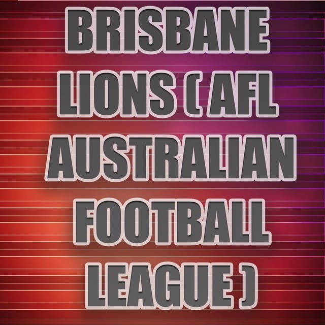 Brisbane Lions (AFL Australian Football League) (Football Anthem Tribute)