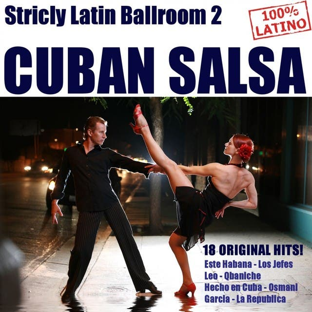 Strictly Latin Ballroom, Vol. 2: Cuban Salsa (18 Original Cuban Salsa Hits)