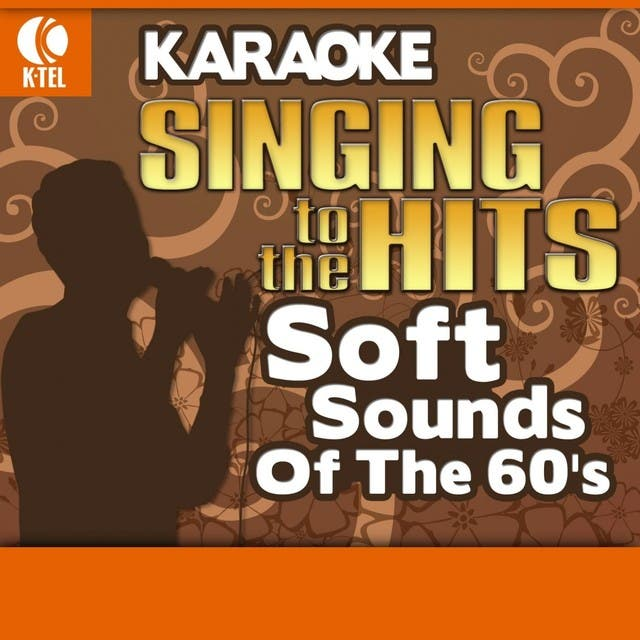 Karaoke: Soft Sounds Of The 60's - Singing To The Hits