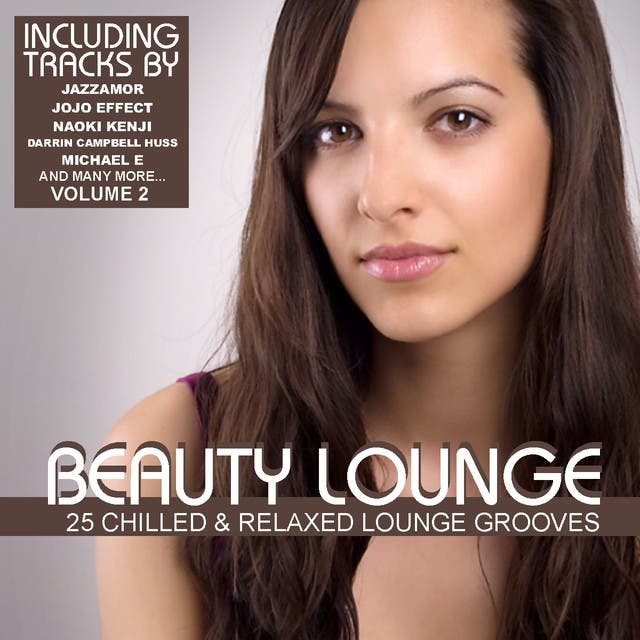 Beauty Lounge Vol. 2 - 25 Chilled & Relaxed Lounge Grooves