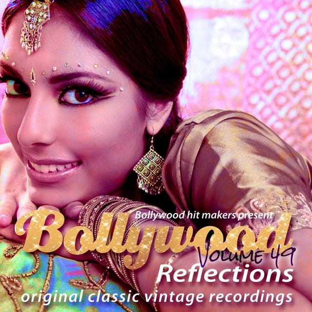 Bollywood Hit Makers Present - Bollywood Reflections, Vol. 49