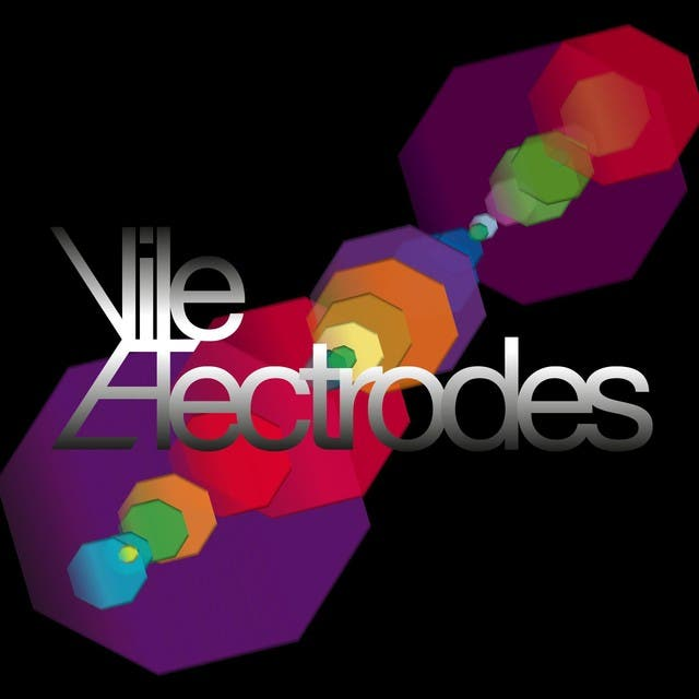 Vile Electrodes