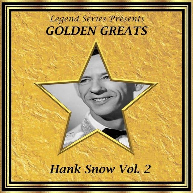 Legend Series Presents - Golden Greats - Hank Snow, Volume Two