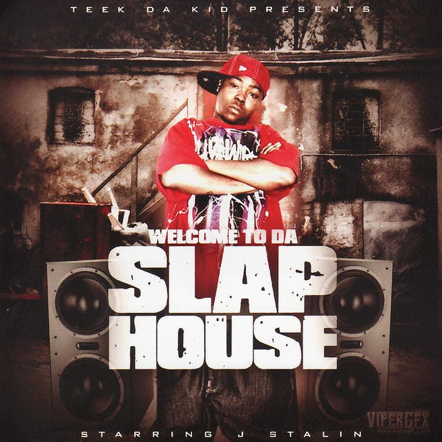 J-Stalin Welcome To Da Slap House