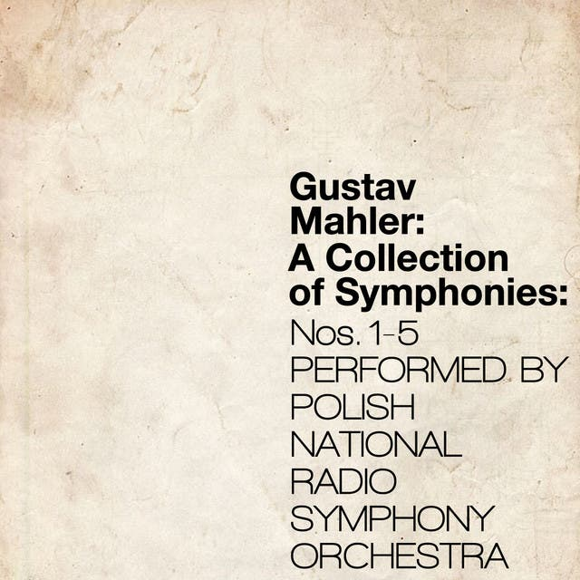 Gustav Mahler: A Collection Of Symphonies: Nos. 1-5 (Polish National Radio Symphony Orchestra)