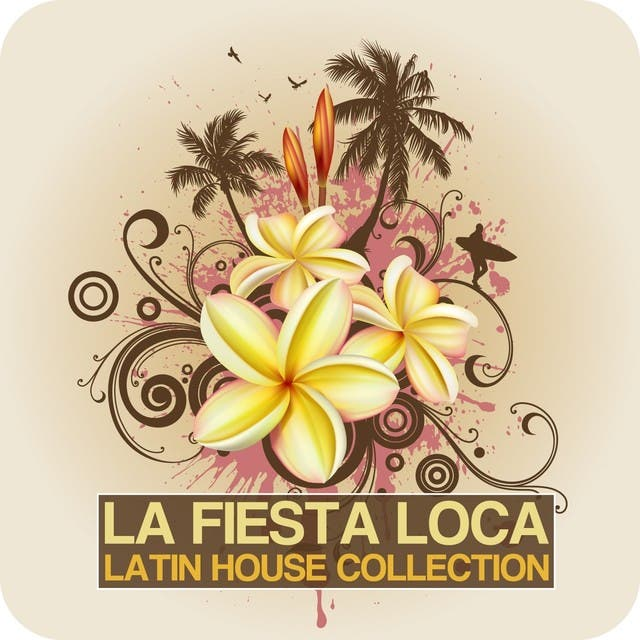 La Fiesta Loca (Latin House Collection)