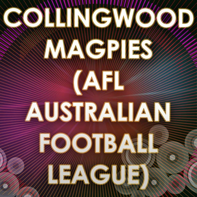Collingwood Magpies (AFL Australian Football League) (Football Anthem Tribute)