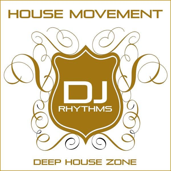 House Movement: Deep House Zone